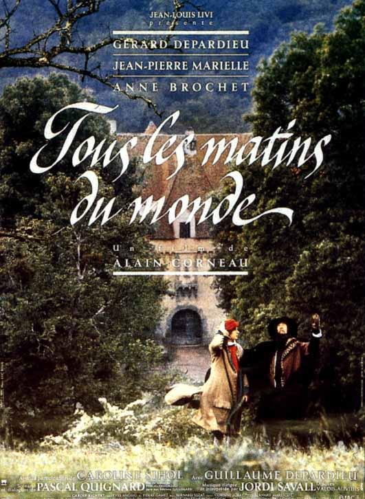 «Все утра мира» (фр. Tous les matins du monde), Ален Корно, 1991 - драма